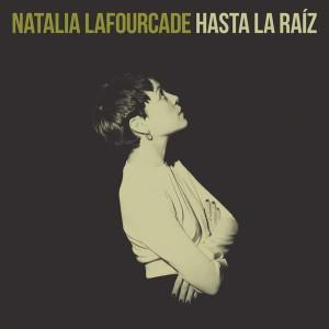 natalia-lafourcade-hasta-la-raiz
