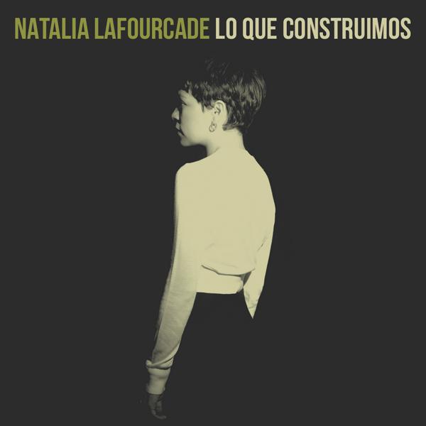 Natalia Lafourcade - Lo Que Construimos