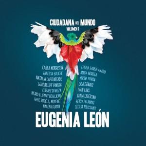 Eugenia León - Ciudadana del mundo